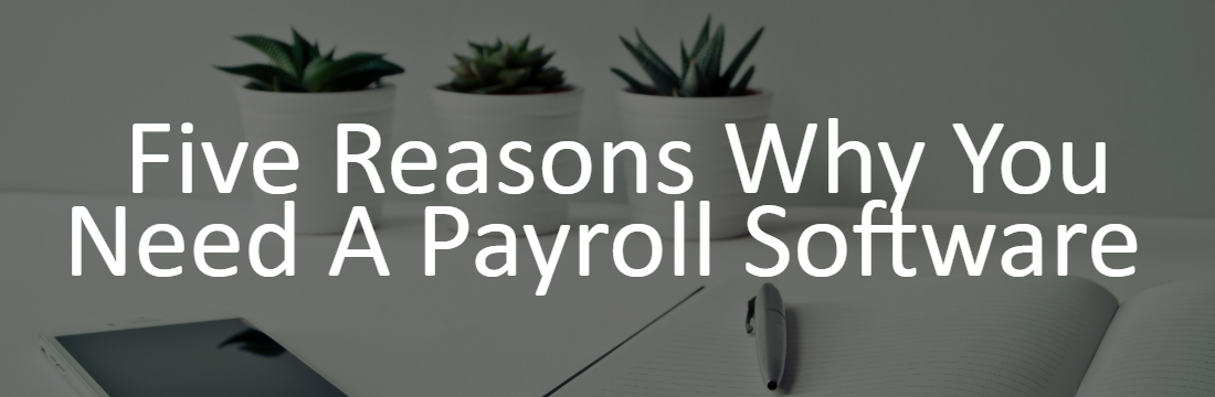 five reasons why you need a payroll system
